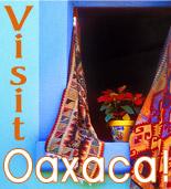 Visit Oaxaca