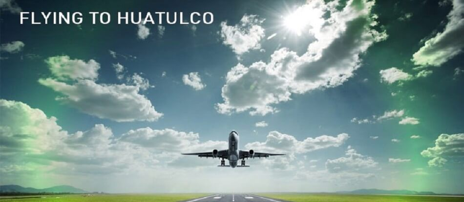 Flying to Huatulco Made Easy – 5 Expert Travel Tips
