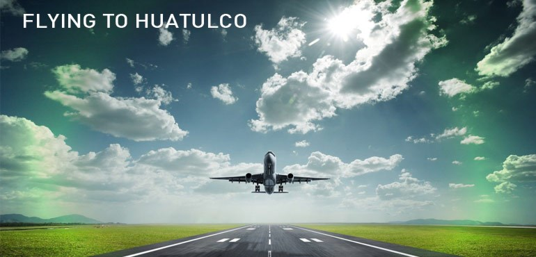 Flights to Huatulco